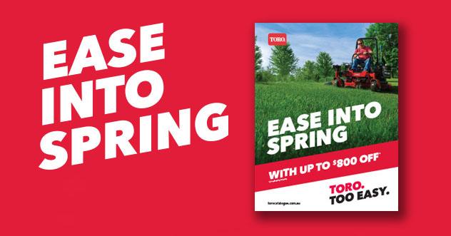Ease Into Spring - Toro Spring Catalogue 2018