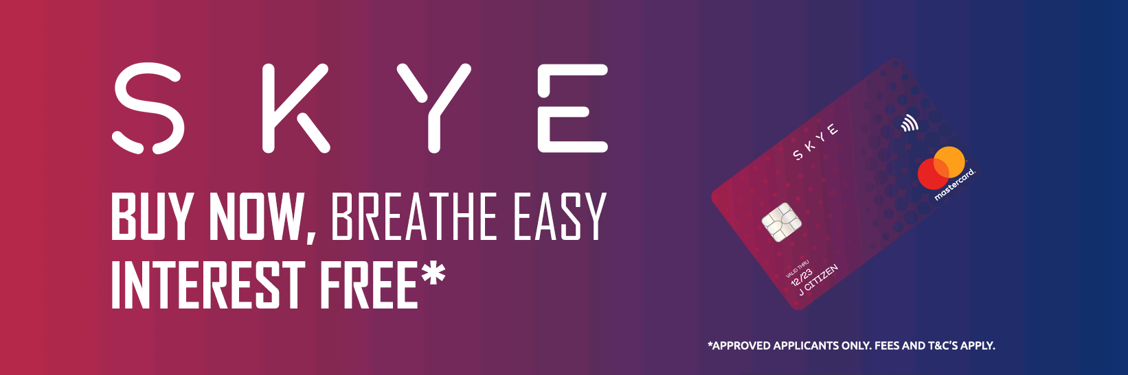 SKYE Breathe Easy Interest Free